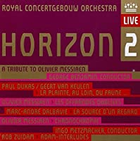Horizon 2 - A Tribute to Olivier Messiaen by Royal Concertgebouw Orchestra (2010-03-09)