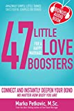 47 Little Love Boosters For a Happy Marriage: Connect and Instantly...