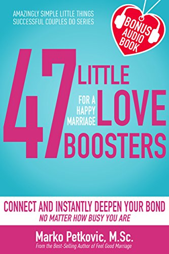 Book: 47 Little Love Boosters For a Happy Marriage by Marko Petkovic