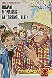 Bravo, Monsieur la Grenouille ! (French Edition)