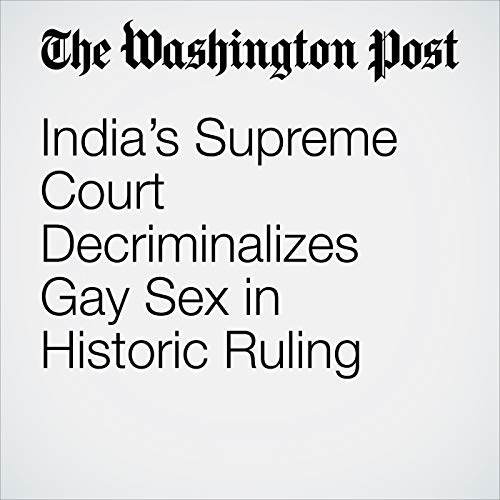 India's Supreme Court Decriminalizes Gay Sex in Historic Ruling copertina