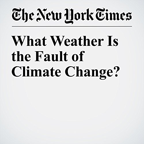 What Weather Is the Fault of Climate Change? audiobook cover art