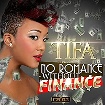 No Romance Without Finance