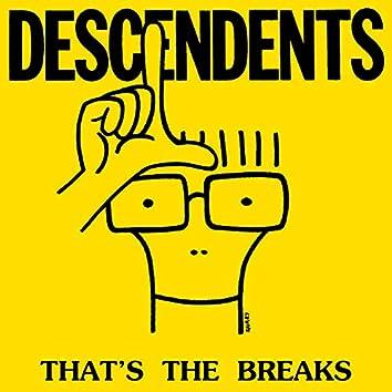 That's The Breaks