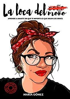 La loca del (coño) moño de María Gómez Muñoz