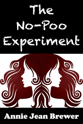 The No Poo Experiment: Can You Really Clean Your Hair Without Shampoo (English Edition)