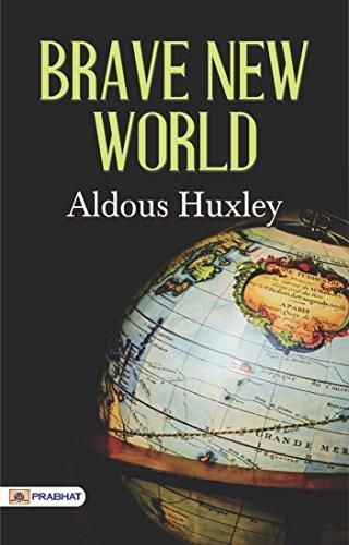 Brave New World: Aldous Huxley's Most Popular Dystopian Classic Novel: Aldous Huxley's...