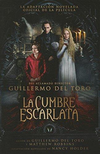 La Cumbre Escarlata (Crimson Peak: The Art of Darkness)