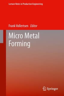 Micro Metal Forming (Lecture Notes in Production Engineering)