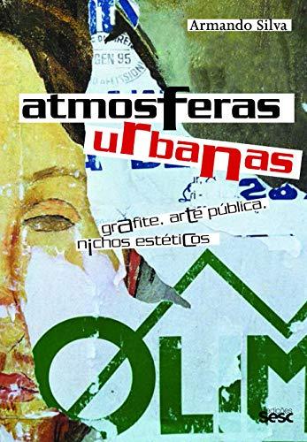 Atmosferas urbanas: Grafite, Arte Pública, Nichos Estéticos