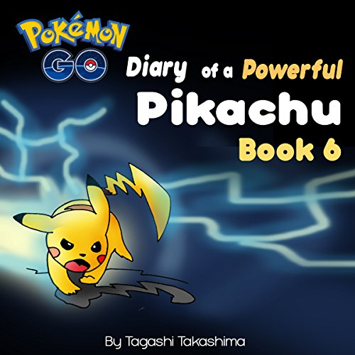 Diary of a Powerful Pikachu, Book 6 audiobook cover art