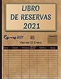 Libro De Reservas 2021: Libro De Reservas Para Restaurante y Hoteles 2021 Dia Por Pagina.