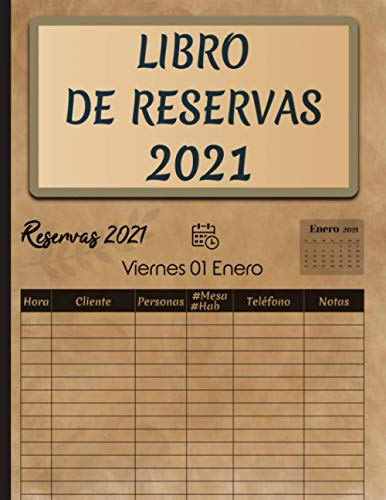 Libro De Reservas 2021: Libro De Reservas Para Restaurante y Hoteles 2021 Dia Por Pagina
