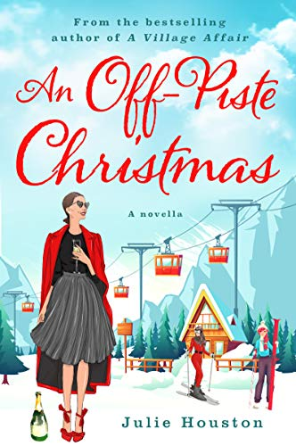 An Off-Piste Christmas by [Julie Houston]