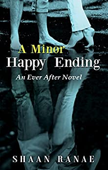 A Minor Happy Ending: An Ever After Novel by [Shaan Ranae, TCB Editing]