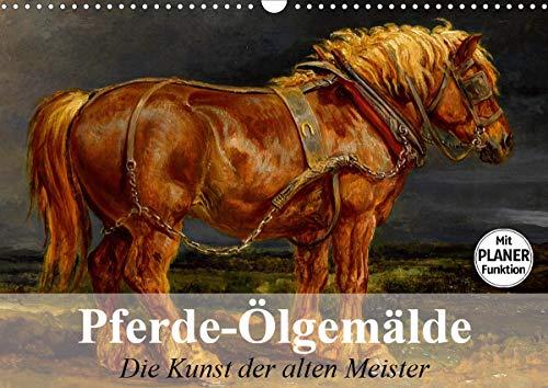 Pferde-Ölgemälde. Die Kunst der alten Meister (Wandkalender 2021 DIN A3 quer)