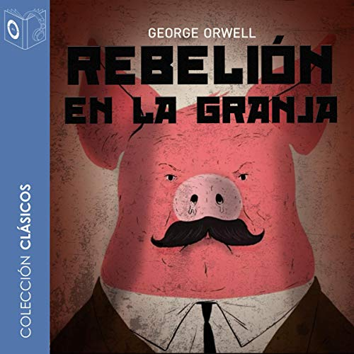 Rebelión en la granja [Animal Farm] audiobook cover art