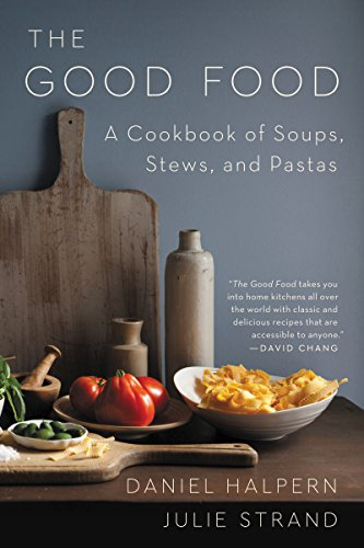 The Good Food: A Cookbook of Soups, Stews, and Pastas (English Edition)