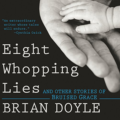 Eight Whopping Lies and Other Stories of Bruised Grace cover art