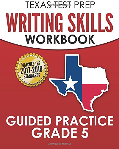 Texas Test Prep Writing Skills Workbook Guided Practice Grade 5 Full Coverage Of The Teks Writing Standards