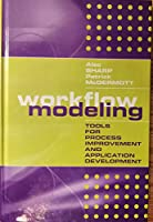 Workflow Modeling: Tools for Process Improvement and Application Development (Artech House Computer Library,)