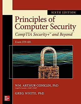 Principles of Computer Security: CompTIA Security+ and Beyond, Sixth Edition (Exam SY0-601) (English Edition) par [Wm. Arthur Conklin, Greg White, Chuck Cothren, Roger L. Davis, Dwayne Williams]