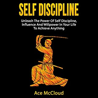 Self Discipline     Unleash the Power of Self Discipline, Influence and Willpower in Your Life to Achieve Anything               By:                                                                                                                                 Ace McCloud,                                                                                        Self Discipline                               Narrated by:                                                                                                                                 Joshua Mackey                      Length: 1 hr     91 ratings     Overall 3.8