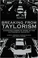 Breaking from Taylorism: Changing Forms of Work in the Automobile Industry