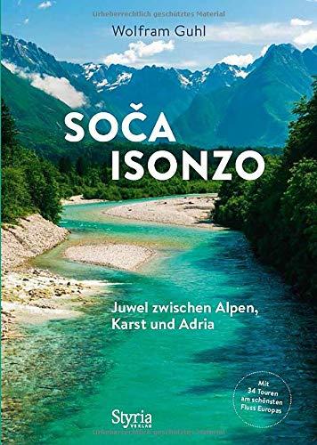 So a - Isonzo: Juwel zwischen Alpen, Karst und Adria