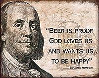 ベン・フランクリン・ビールは、神が私たちにハッピー・メタル・ティン・ファニー・サインになることを望んでいるという証拠です