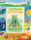 Earthwise: Environmental Crafts and Activities with Young Children by Carol Petrash (1993-01-01) - Carol Petrash
