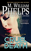 By M. William Phelps - Cruel Death (Reissue) (2014-02-19) [Mass Market Paperback]