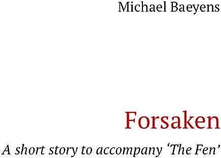 Forsaken: A short story to accompany 'The Fen' (English Edition)