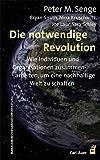 Peter M. Senge: Die nowendige Revolution