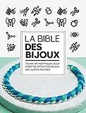 Bible des bijoux : 50 techniques et 100 créations DIY (Autres loisirs)