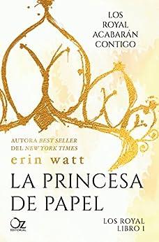 La princesa de papel (Los Royal nº 1) PDF EPUB Gratis descargar completo