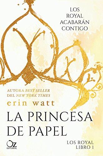 La princesa de papel (Los Royal nº 1)