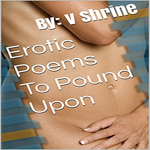 Erotic Poems to Pound Upon audiobook cover art
