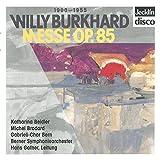 Willy Burkhard: Messe, Op. 85
