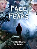 Face your Fears   Thriller shorts for Adults