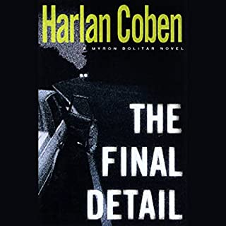 The Final Detail     A Myron Bolitar Novel              Auteur(s):                                                                                                                                 Harlan Coben                               Narrateur(s):                                                                                                                                 Jonathan Marosz                      Durée: 9 h et 2 min     4 évaluations     Au global 5,0