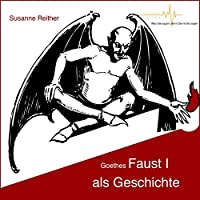 Goethes Faust I als Geschichte Hörbuch