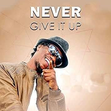 Never Give It Up (feat. Kento, Lil Josh)