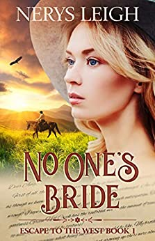 No One's Bride (Escape to the West Book 1) by [Nerys Leigh]