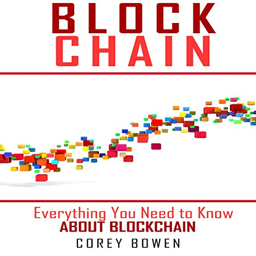 Blockchain: Everything You Need to Know About Blockchain audiobook cover art