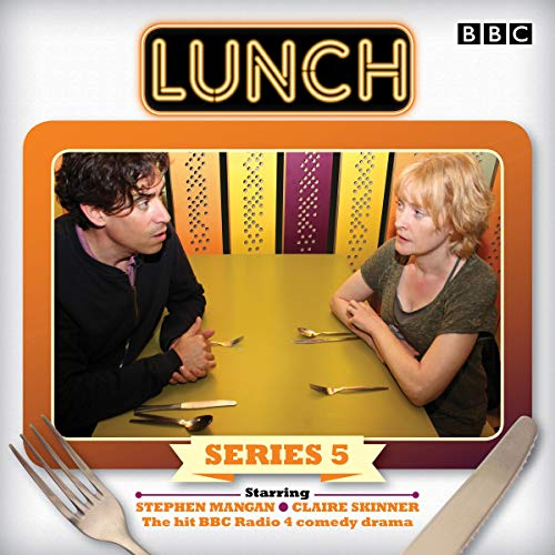 Lunch: Series 5     BBC Radio 4 Comedy Drama              By:                                                                                                                                 Marcy Kahan                               Narrated by:                                                                                                                                 Claire Skinner,                                                                                        Stephen Mangan                      Length: 1 hr and 15 mins     Not rated yet     Overall 0.0