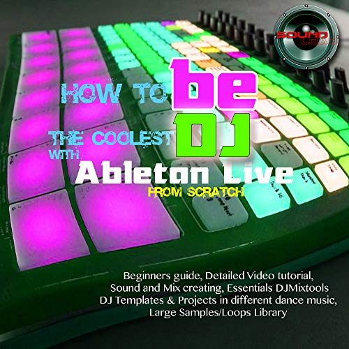 How to be the coolest DJ with Ableton Live (evtl. nicht in deutscher Sprache), Video-Tutorial, Vorlage, große Proben-Bibliothek und mehr)