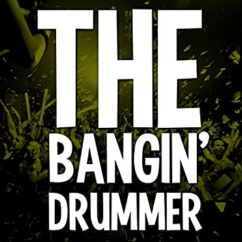 The Bangin' Drummer