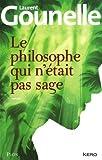 Le philosophe qui n'était pas sage de Laurent Gounelle (2012)