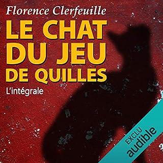 Le chat du jeu de quilles : l'intégrale                   De :                                                                                                                                 Florence Clerfeuille                               Lu par :                                                                                                                                 Cyril Godefroy                      Durée : 16 h et 45 min     12 notations     Global 4,3
